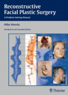 Reconstructive Facial Plastic Surgery, 2nd Revised ed.- A Problem-Solving Manual