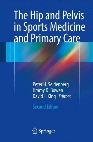 Hip & Pelvis in Sports Medicine & Primary Care, 2nd ed.
