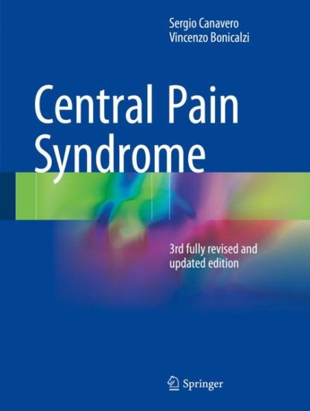 Central Pain Syndrome, 3rd ed.( 3rd Fully Revised & Updated Edition )