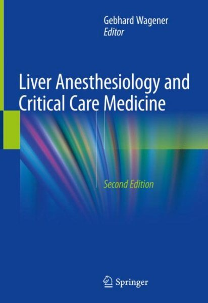 Liver Anesthesiology & Critical Care Medicine, 2nd ed.