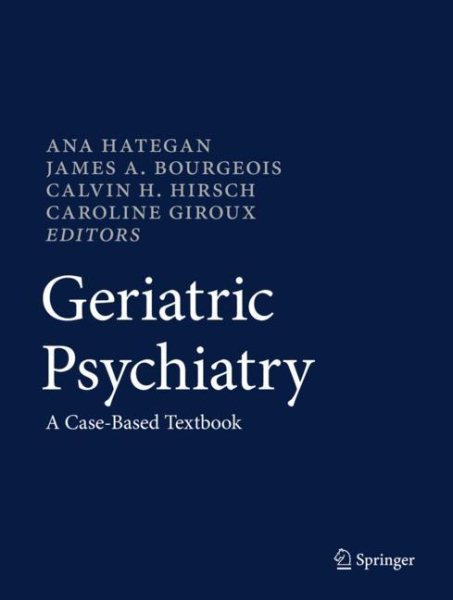 Geriatric Psychiatry- A Case-Based Textbook