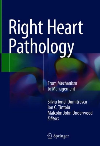 Right Heart Pathology- From Mechanism to Management