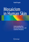 Mosaicism in Human Skin- Understanding Nevi, Nevoid Skin Disorders, &