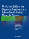 Physician's Guide to the Diagnosis, Treatment, &Follow-Up of Inherited Metabolic Diseases