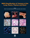 WHO Classification of Tumours of Lung, Pleura, Thymus &Heart, 4th ed.