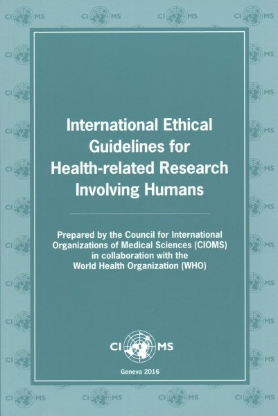 International Ethical Guidelines for Health-RelatedResearch Involving Humans