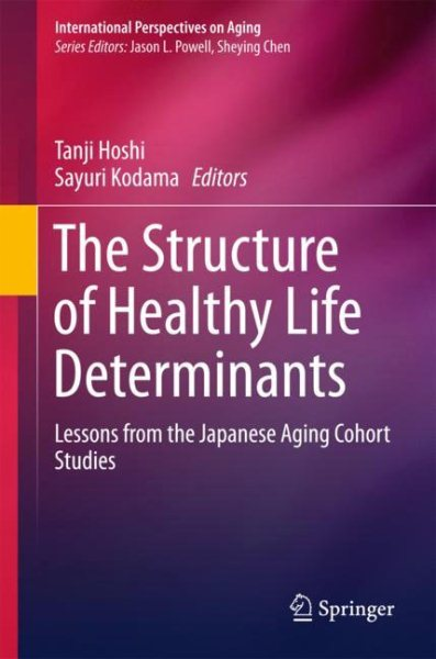 Structure of Healthy Life Determinants- Lessons from the Japanese Aging Cohort Studies