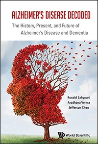 Alzheimer's Disease Decoded, Paperback- History, Present & Future of Alzheimer's Disease